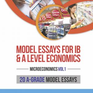 Model Essays Microeconomics Vol 1 for A Level and IB Economics Tuition
