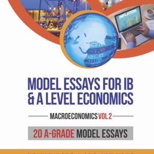 A Level and IB Economics Model Essays Macroeconomics Vol 2